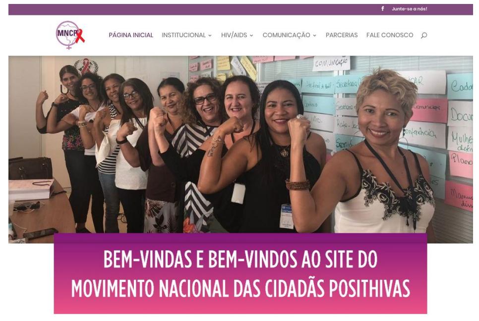 Cidadãs Posithivas lança site informar mulheres brasileiras. O portal disponibiliza informações sobre HIV, vulnerabilidade das mulheres e ações do MNCP.